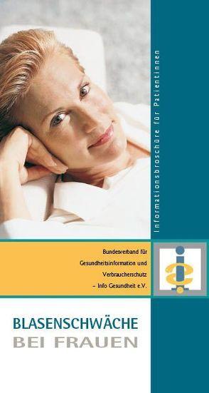 Blasenschwäche bei Frauen von Bundesverband für Gesundheitsinformation und Verbraucherschutz - Info Gesundheit e.V., Vonstein,  Claudia