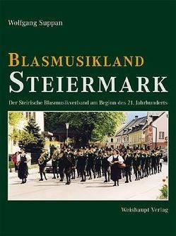 Blasmusikland Steiermark von Suppan,  Wolfgang