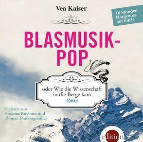 Blasmusikpop von Danksagmüller,  Roman, Kaiser,  Vea, Rossouw,  Susanne