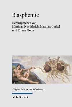 Blasphemie von Gockel,  Matthias, Mohn,  Jürgen, Wüthrich,  Matthias D.