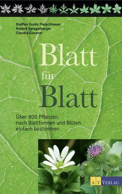 Blatt für Blatt von Fleischhauer,  Steffen Guido, Gassner,  Claudia, Muer,  Thomas, Spiegelberger,  Roland