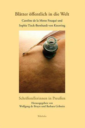 Blätter öffentlich in die Welt von Bruyn,  Wolfgang de, Gribnitz,  Barbara