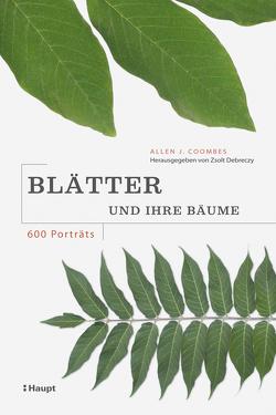 Blätter und ihre Bäume von Buchholtz,  Claudia, Coombes,  Allen J., Döring,  Ute, Wink,  Coralie