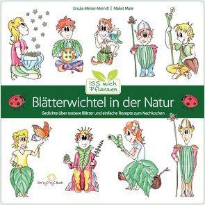 Blätterwichtel in der Natur von Meiser-Meindl,  Ursula