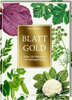 Blattgold von Gröppel-Wegener,  Carla, Kay,  Mowie, Phipps,  Catherine