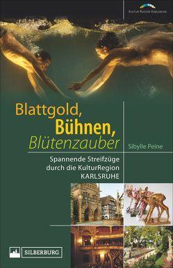 Blattgold, Bühnen, Blütenzauber von Peine,  Sibylle