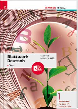 Blattwerk Deutsch – Texte, 1 HAS/FW/FS/FM/FSB/HF/TFS/EWF/ZWF + TRAUNER-DigiBox von Gaisböck,  Johannes, Pallauf-Hiller,  Iris