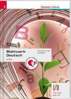 Blattwerk Deutsch – Texte, I/II HLW von Gaisböck,  Johannes, Pallauf-Hiller,  Iris