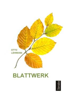 BLATTWERK von Lehmann,  Otto