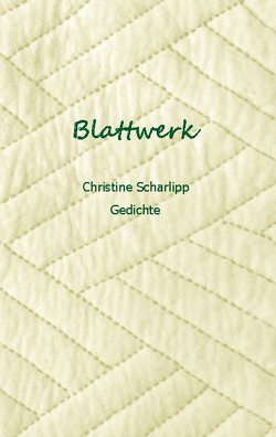 Blattwerk von Scharlipp,  Christine