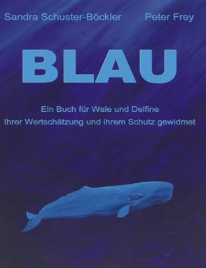 Blau von Frey,  Peter, Schuster-Böckler,  Sandra