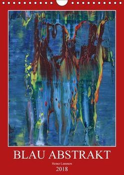 Blau Abstrakt (Wandkalender 2018 DIN A4 hoch) von Lammers,  Heiner