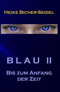 Blau / Blau II von Bicher-Seidel,  Heike