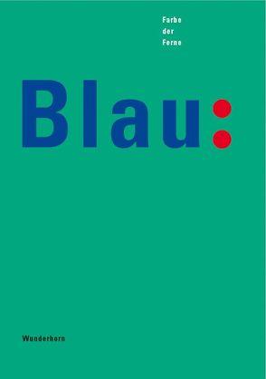 Blau – Farbe der Ferne von Gercke,  Hans, Küppers,  Harald, Restany,  Pierre
