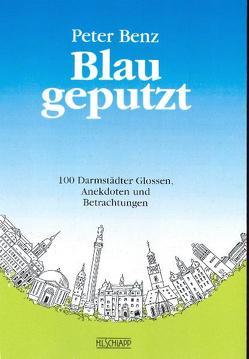 Blau geputzt von Benz,  Peter