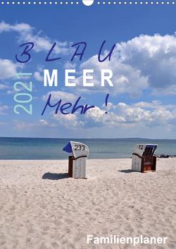 Blau – Meer – Mehr! (Wandkalender 2021 DIN A3 hoch) von Düll,  Sigrun