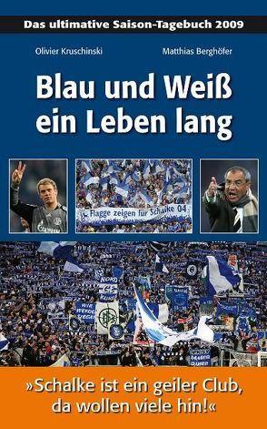Blau und Weiß ein Leben lang von Berghöfer,  Matthias, Kruschinski,  Olivier