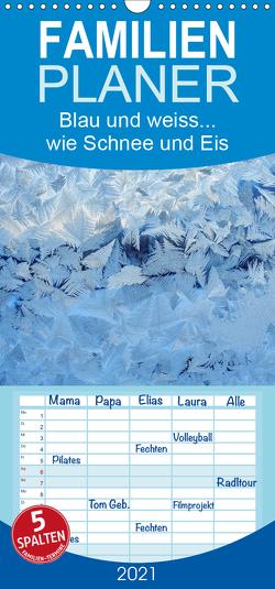 Blau und weiss… wie Schnee und Eis – Familienplaner hoch (Wandkalender 2021 , 21 cm x 45 cm, hoch) von Berger (Kabefa),  Karin