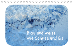 Blau und weiss… wie Schnee und Eis (Tischkalender 2020 DIN A5 quer) von Berger (Kabefa),  Karin