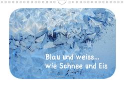 Blau und weiss… wie Schnee und Eis (Wandkalender 2021 DIN A4 quer) von Berger (Kabefa),  Karin
