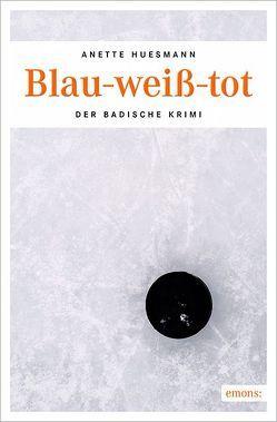Blau-weiß-tot von Huesmann,  Anette