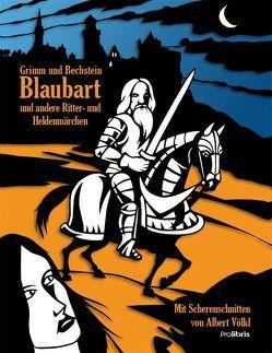 Blaubart und andere Ritter- und Heldenmärchen von Bechstein,  Ludwig, Grimm,  Jacob und Wilhelm, Völkl,  Albert, Wagner,  Rolf