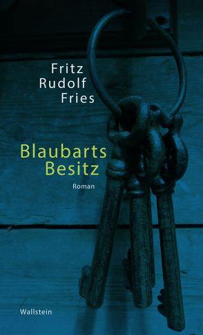 Blaubarts Besitz von Fries,  Fritz Rudolf