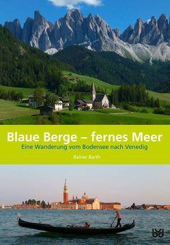 Blaue Berge – fernes Meer von Barth,  Rainer, Biberacher Verlagsdruckerei