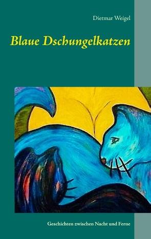 Blaue Dschungelkatzen von Weigel,  Dietmar
