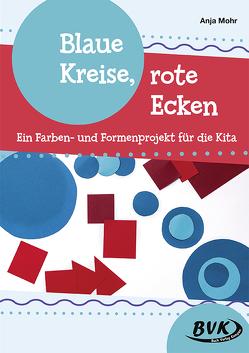 Blaue Kreise, rote Ecken von Mohr,  Anja