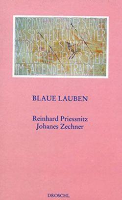 Blaue Lauben von Breicha,  Otto, Priessnitz,  Reinhard, Schmidt-Burkhardt,  Astrit, Zechner,  Johannes
