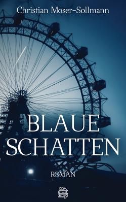 Blaue Schatten von Moser-Sollmann,  Christian