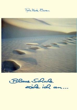 Blaue Schuhe ziehe ich an … von Baron,  Rose Marie