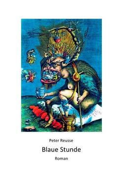 Blaue Stunde von Reusse,  Peter