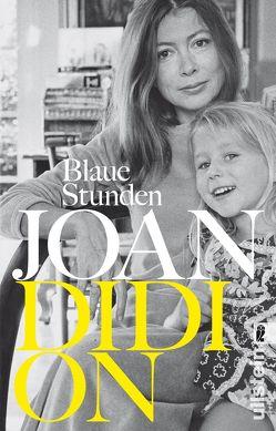Blaue Stunden von Didion,  Joan, Rávik Strubel,  Antje
