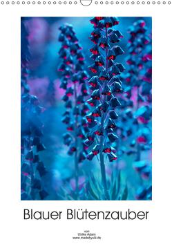 Blauer Blütenzauber (Wandkalender 2019 DIN A3 hoch) von Adam,  Ulrike