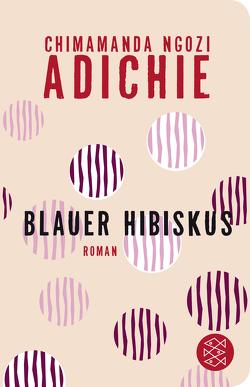 Blauer Hibiskus von Adichie,  Chimamanda Ngozi, Schwaab,  Judith