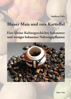 Blauer Mais und rote Kartoffel von Volz,  Andreas