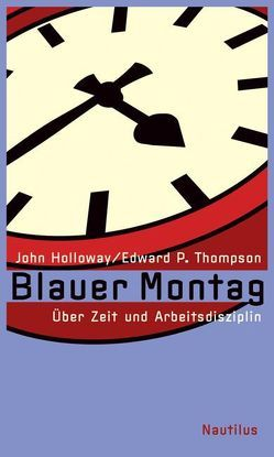 Blauer Montag von Holloway,  John, Stubbe,  Lars, Thompson,  Edward P