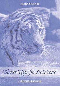 Blauer Tiger für die Poesie von Richard,  Frank