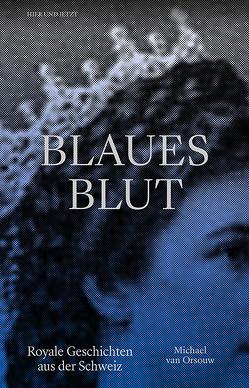 Blaues Blut von van Orsouw,  Michael