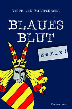 Blaues Blut (Remix) von Fürstenberg,  Veith von