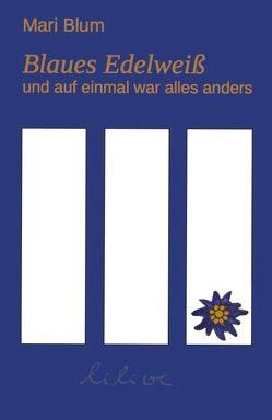 Blaues Edelweiß von Blum,  Mari