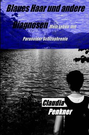 Blaues Haar und andere Diagnosen von Penkner,  Claudia
