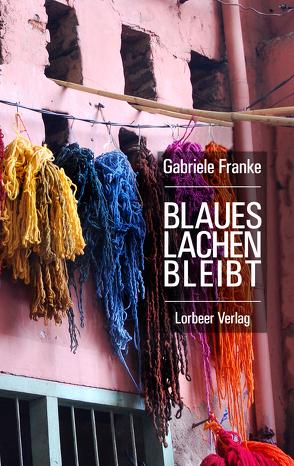 Blaues Lachen Bleibt von Franke,  Gabriele