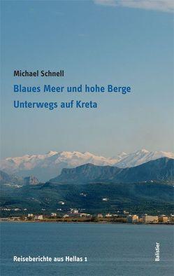 Blaues Meer und hohe Berge von Schnell,  Michael