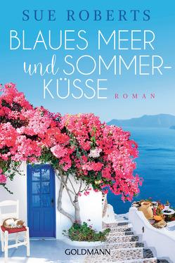 Blaues Meer und Sommerküsse von Laszlo,  Ulrike, Roberts,  Sue