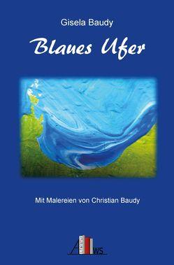 Blaues Ufer von Baudy,  Christian, Baudy,  Gisela