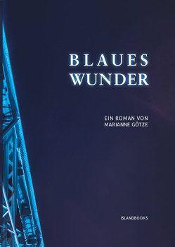 Blaues Wunder von Marianne,  Götze, Seidel,  Marc Philip