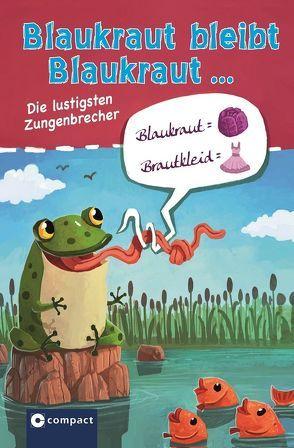 Blaukraut bleibt Blaukraut … von Leicht,  Benedikt